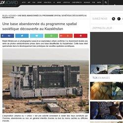 Une base spatiale soviétique abandonnée au Kazakhstan