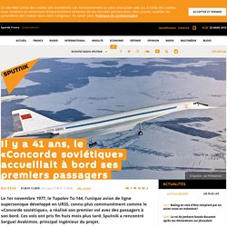 Il y a 41 ans, le «Concorde soviétique» accueillait à bord ses premiers passagers