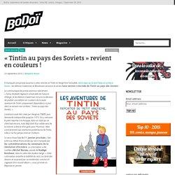 «Tintin au pays des Soviets» revient en couleurs !