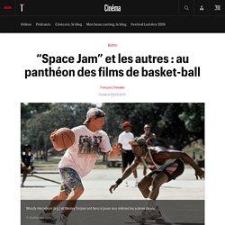 """""""Space Jam"""" et les autres : au panthéon des films de basket-ball"""
