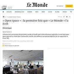 «Open space»: la première fois que «Le Monde» l'a écrit