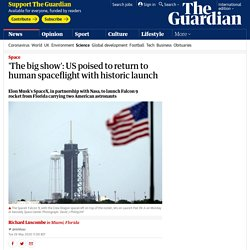'The big show': US poised to return to human spaceflight with historic launch