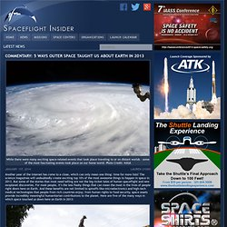 SpaceFlight Insider – Commentary: 5 Ways Outer Space Taught Us About Earth in 2013