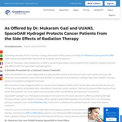 As Offered by Dr. Mukaram Gazi and UUANJ, SpaceOAR Hydrogel Protects Cancer Patients from the Side Effects of Radiation Therapy