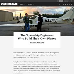 The Spaceship Engineers Who Build Their Own Planes