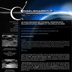 An Alien Spaceship on the Moon: Interview With William Rutledge, member of the Apollo 20 Crew - by Luca Scantamburlo, May 2007