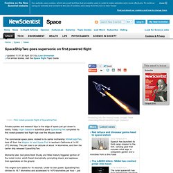 SpaceShipTwo goes supersonic on first powered flight - space - 29 April 2013