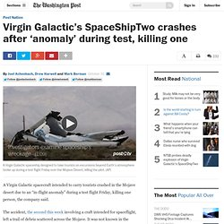 Virgin Galactic's SpaceShipTwo crashes after 'anomaly' during test, killing one