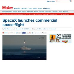 SpaceX launches commercial space flight @Makezine.com blog