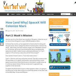 How (and Why) SpaceX Will Colonize Mars - Page 2 of 5 - Wait But Why