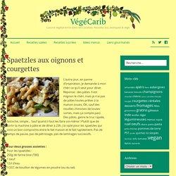 Spaetzles aux oignons et courgettes