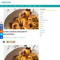 SLOW COOKER SPAGHETTI BOLOGNESE – 77Recipes