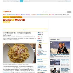 How to cook the perfect spaghetti carbonara | Life and style
