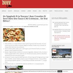 Un Spaghetti À La Toscane ! Avec Crevettes Et Servi Dans Une Sauce L'Ail Crém...