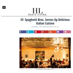 SF: Spaghetti Bros. Serves Up Delicious Italian Cuisine