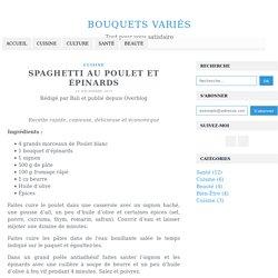 Spaghetti au poulet et épinards - Bouquets variés