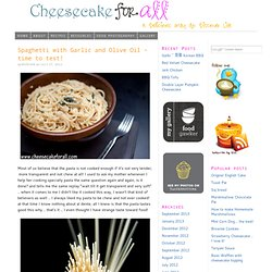 Spaghetti with Garlic and Olive Oil | cheesecake for all