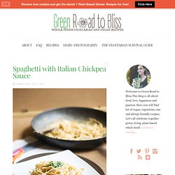Spaghetti with Italian Chickpea Sauce - Green Road to Bliss
