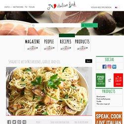 Spaghetti with Mushrooms, garlic and oil
