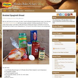 Braided Spaghetti Bread » The official blog of America's favorite frozen dough
