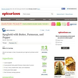 Spaghetti with Butter, Parmesan, and Pepper Recipe at Epicurious