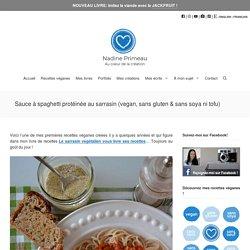 Sauce à spaghetti protéinée au sarrasin (vegan, sans gluten & sans soya ni tofu) - Nadine Primeau