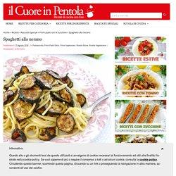 Spaghetti alla nerano - Ricetta pasta alla nerano Il Cuore in Pentola