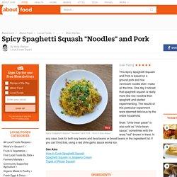 """Spicy Spaghetti Squash """"Noodles"""" and Pork Recipe"""