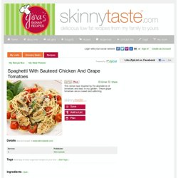 Spaghetti with Sauteed Chicken & Grape Tomatoes Recipe - Skinnytaste