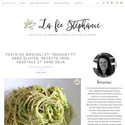 """Pesto de brocoli et """"spaghetti"""" sans gluten, recette 100% végétale et sans soja - La Fée Stéphanie"""