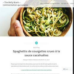 Spaghettis de courgettes crues à la sauce cacahuètes – – The Belly Brain – L'alimentation qui soigne