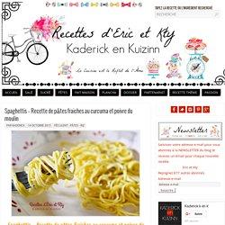 Spaghettis - Recette pâtes fraiches curcuma et poivre