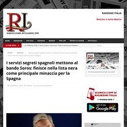 I servizi segreti spagnoli mettono al bando Soros: finisce nella lista nera come principale minaccia per la Spagna - Rassegne Italia