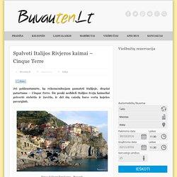 Spalvoti Italijos Rivjeros kaimai – Cinque Terre - Buvauten.Lt