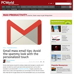 Gmail mass email tips: Avoid the spammy look with the personalized touch