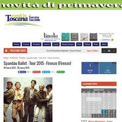 Spandau Ballet - Tour 2015 - Firenze (Firenze) - Eventi in Toscana