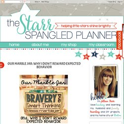The Starr Spangled Planner: Our Marble Jar: Why I Don't Reward Expected Behavior