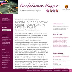 På spaning med Dr. Ross W Greene – Collaborative Problem Solving