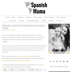 Spanish Class First Two Weeks of Lesson Plans, Ideas, and Resources