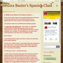 Señora Baxter's Spanish Class: A Different Kind of Fashion Show...""