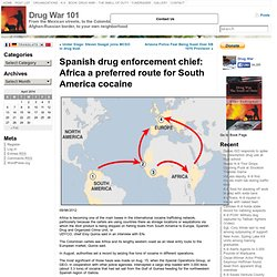 Spanish drug enforcement chief: Africa a preferred route for South America cocaine