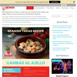 Spanish Tapas at Home: Gambas al Ajillo Recipe – Devour Madrid