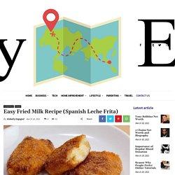 Easy Fried Milk Recipe (Spanish Leche Frita) - Globally Engaged
