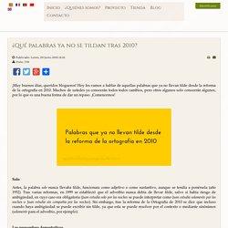 Spanish course online - ¿Qué palabras ya no se tildan tras 2010?