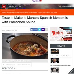 Taste It, Make It: Marco's Spanish Meatballs with Pomodoro Sauce
