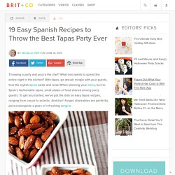 19 Easy Spanish Recipes to Throw the Best Tapas Party Ever