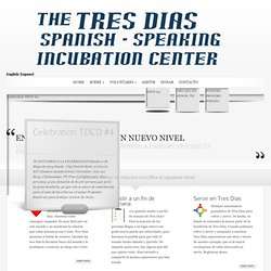 Tres Dias Con Dios | The Spanish Speaking Incubation Center