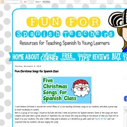 Five Christmas Songs for Spanish Class