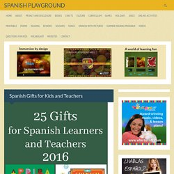 Spanish Gifts for Kids and Teachers - Spanish Playground