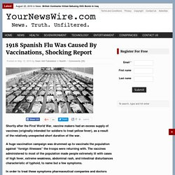 1918 Spanish Flu Was Caused By Vaccinations, Shocking Report